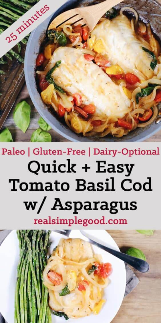 This tomato basil cod with asparagus is a quick and easy favorite! It feels fancy, but is really a simple and quick Paleo + Whole30 meal! Paleo, Whole30, Gluten-Free + Dairy-Optional. | realsimplegood.com