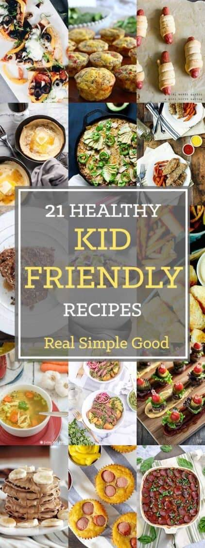 Cooking for kids? Our roundup of 21 healthy kid friendly recipes includes paleo, whole30 and dairy-free options. Check out these meals kids love! | realsimplegood.com