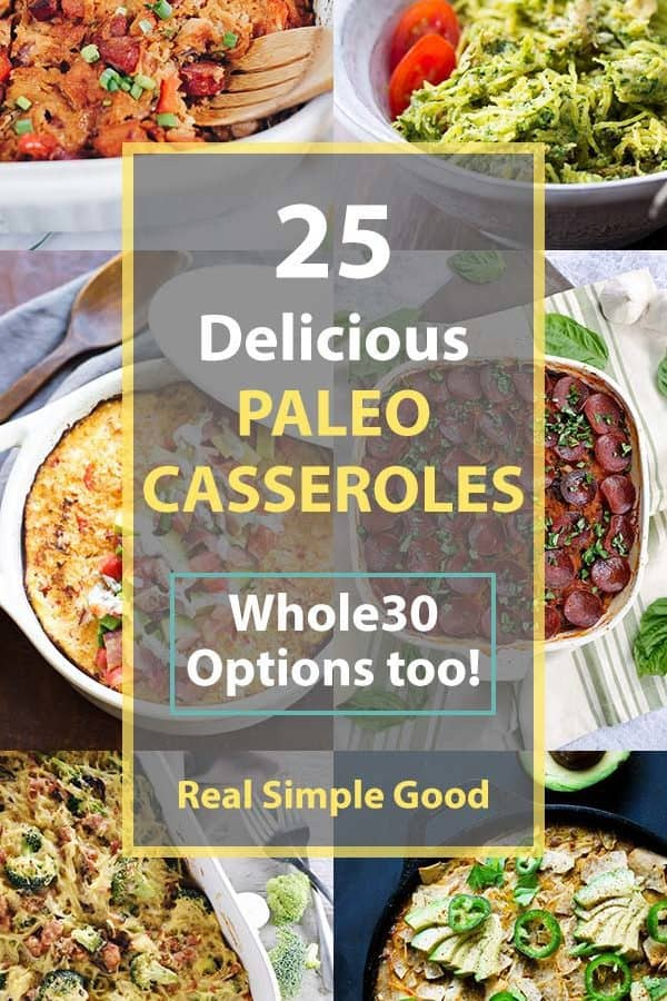25 Delicious Paleo Casseroles (Whole30 Options Too)