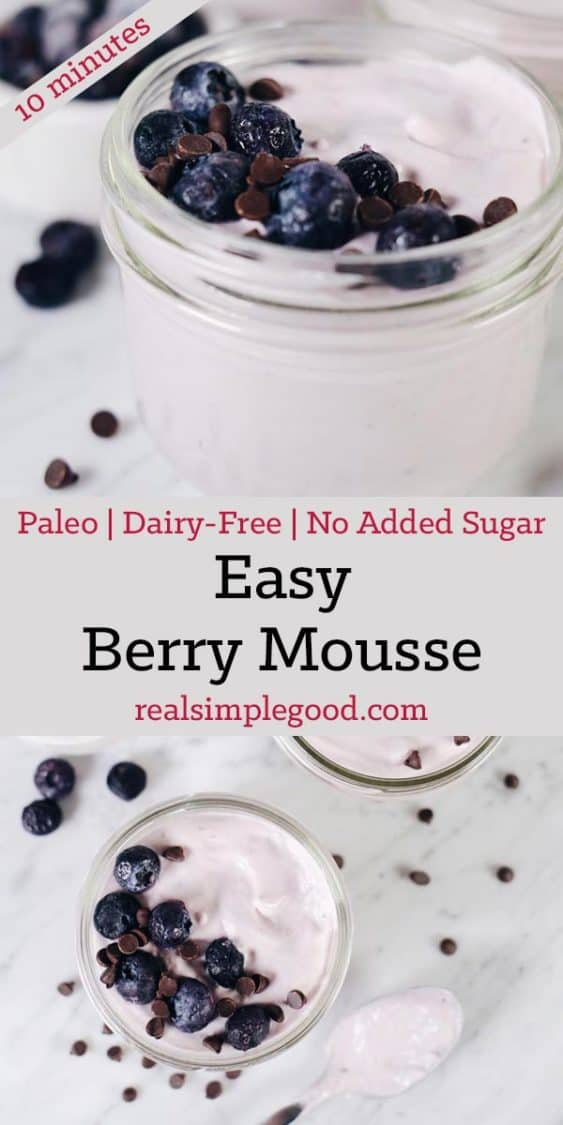 This easy berry mousse is perfect example of a sweet treat that I love that is dairy-free and has no added sugar, just the natural sugar from berries used. Only 10 minutes of active prep time. Paleo, Dairy-Free + No Added Sugar. | realsimplegood.com