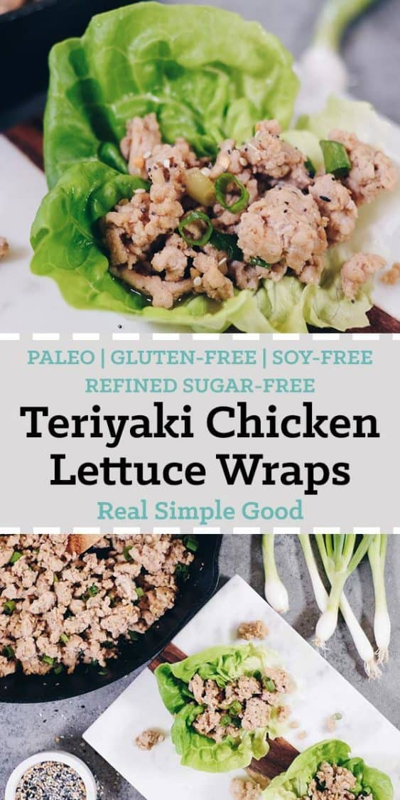 Simple, easy and quick dinners always end up being our favorite! These Healthy Teriyaki Chicken Lettuce Wraps are a total breeze to make and Paleo friendly!  Gluten-Free, Soy-Free + Refined Sugar-Free. | realsimplegood.com