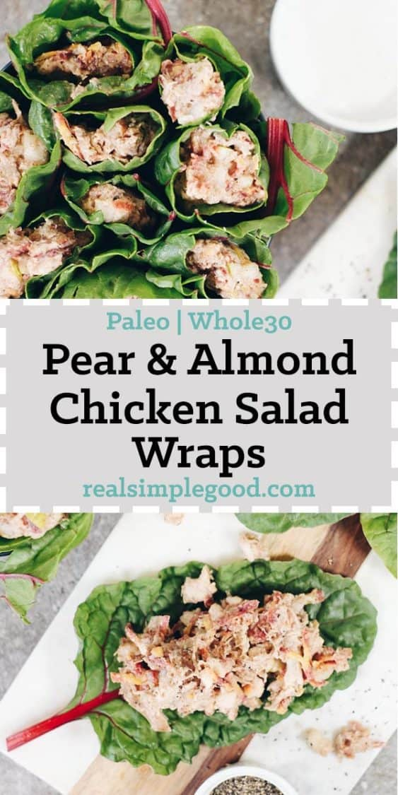 These Paleo and Whole30 pear and almond chicken salad wraps are perfect for packing along for a day trip or lunch during the busy week!| realsimplegood.com