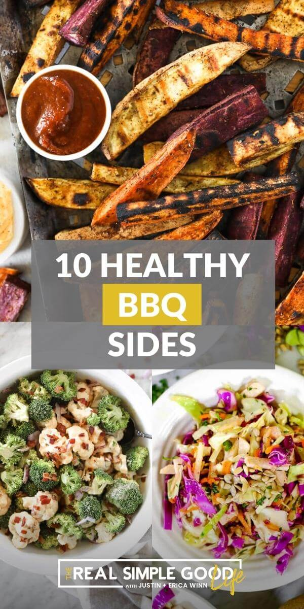 Collage of three pics with text overlay for 10 healthy BBQ side dishes. Grilled sweet potato fries, broccoli cauliflower salad and coleslaw are pictured.