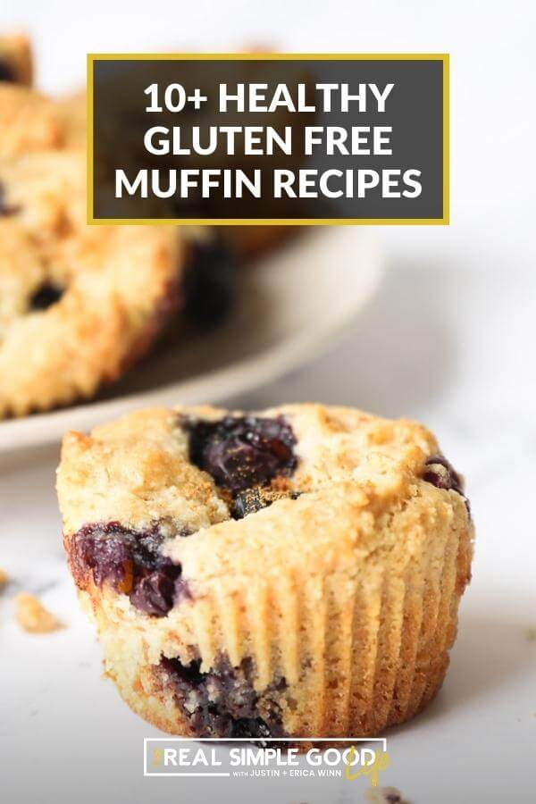 Blueberry muffin on a counter with text at top of 10+ healthy gluten free muffin recipes