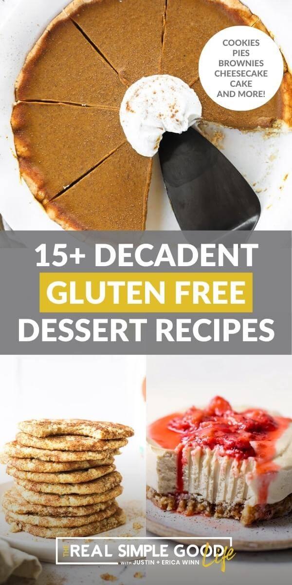 15+ Decadent Gluten Free Desserts