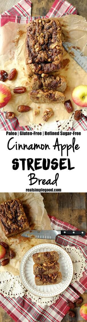 This cinnamon apple streusel bread tastes like a cinnamon roll that is taken up a notch with apple chunks.It's an easy to make Paleo treat! | Paleo, Gluten-Free, and Refined Sugar-Free. | realsimplegood.com
