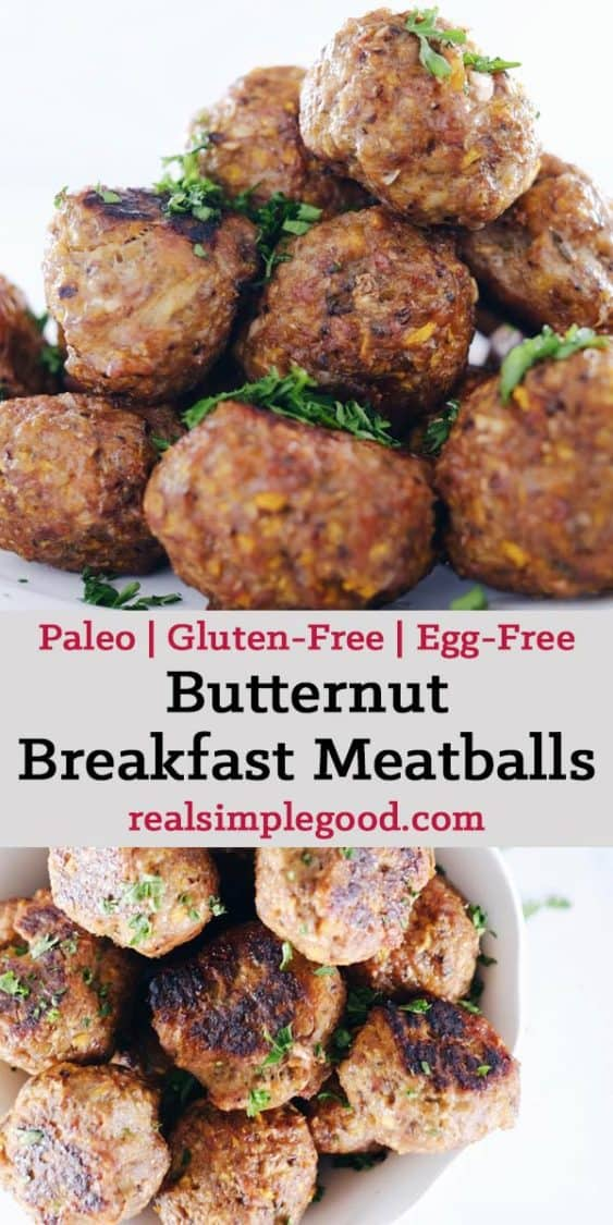 These butternut breakfast meatballs are for all you egg-free Paleo + Whole30 folks! The perfect make ahead breakfast for easy mornings during a busy week! Paleo, Whole30, Gluten-Free + Egg-Free. | realsimplegood.com