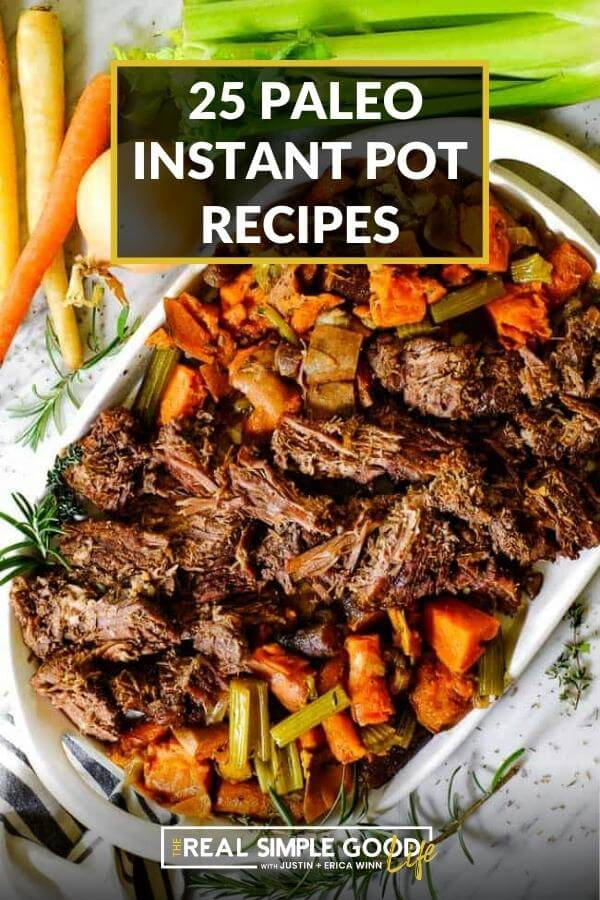 instant pot beef roast with veggies and text overlay at the top of image saying 25 instant pot recipes.