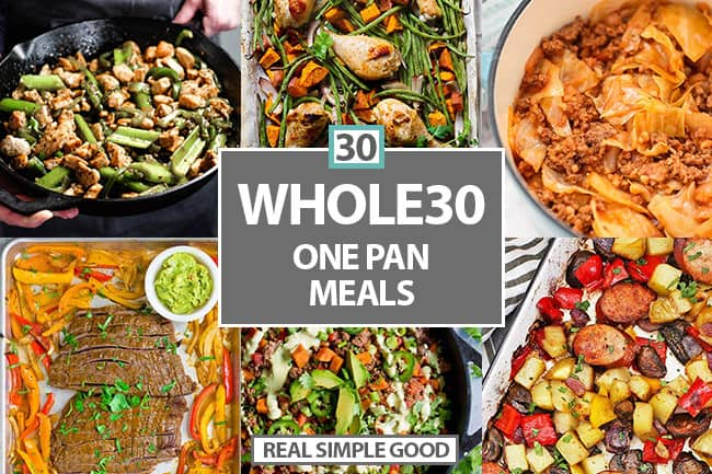 30 One Pan Meals Easy Whole30 Dinners The Real Simple Good Life