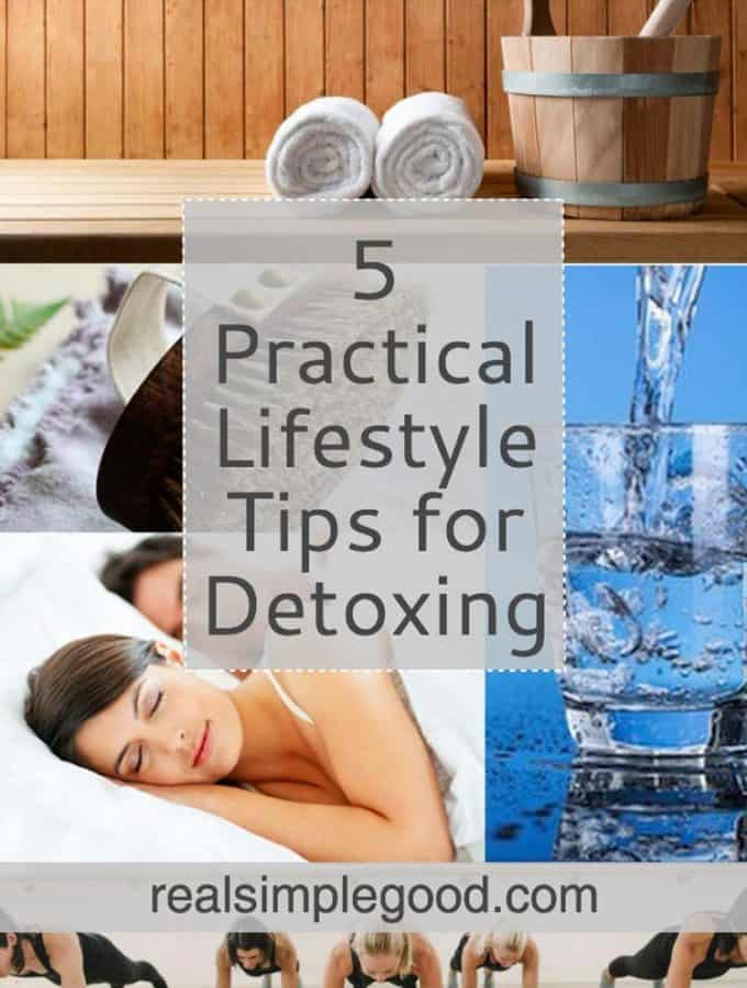 5 Practical Lifestyle Tips For Detoxing
