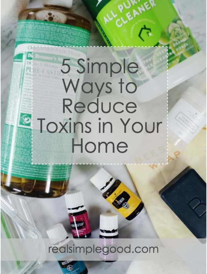 5 Simple Ways to Reduce Toxins in Your Home