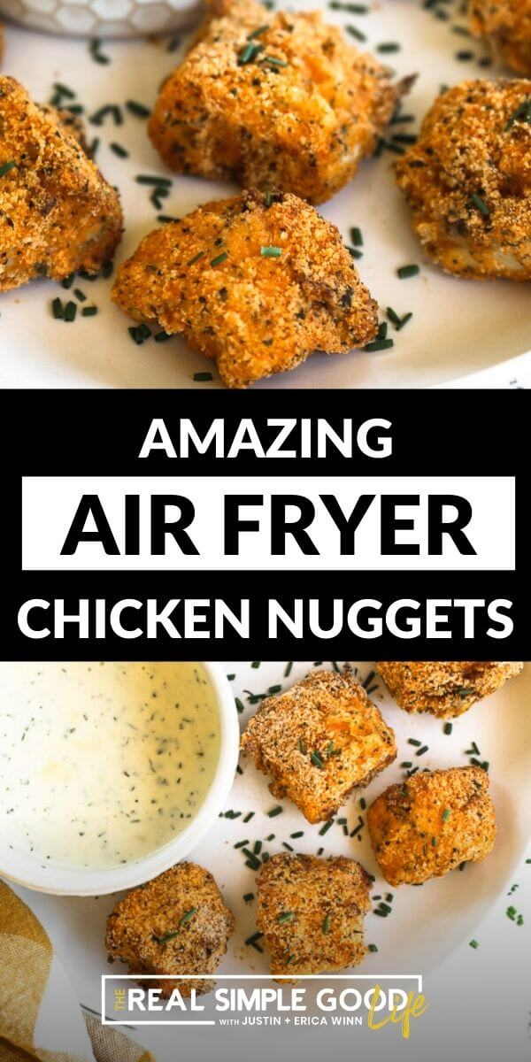 Vertical split image with text overlay in the middle. Top image angled close up of air fryer chicken nuggets. Bottom image overhead shot of nuggets on a plate.