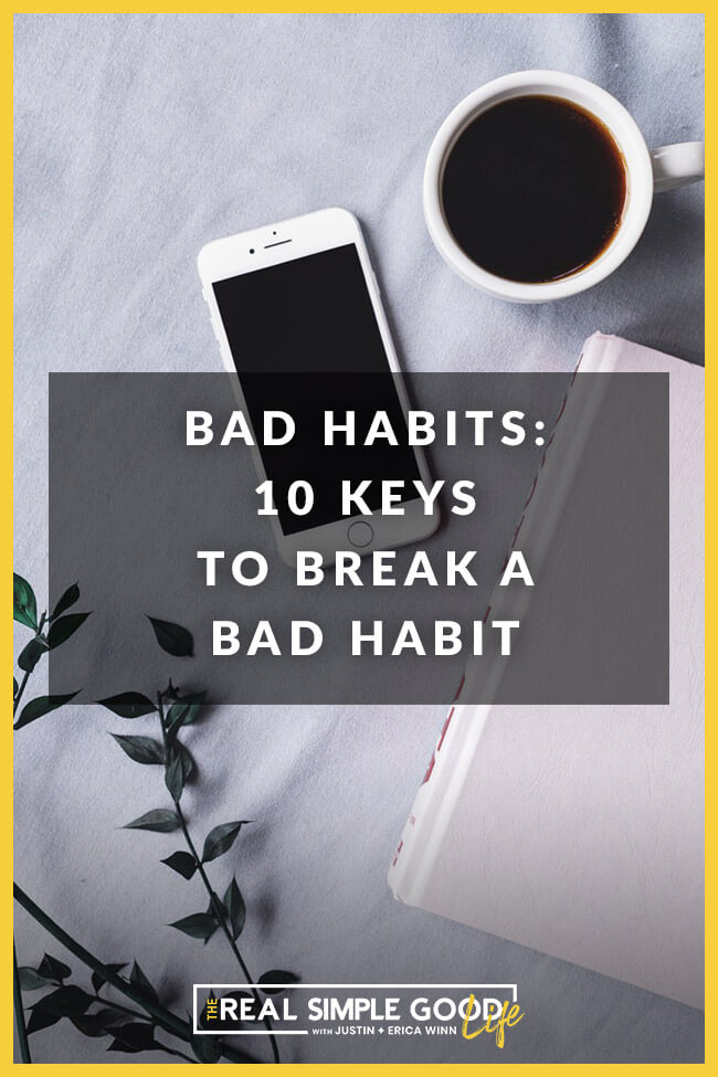 Image of iPhone, coffee and journal with text overlay that says Breaking Bad Habits 10 keys to break a bad habit.
