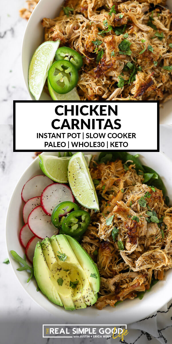 Vertical split image with text overlay in the middle. Top image is close up of chicken carnitas in a bowl. Bottom image is close up of chicken carnitas served with greens, radish slices, lemon wedges, sliced jalapeño and avocado. Topped with cilantro.
