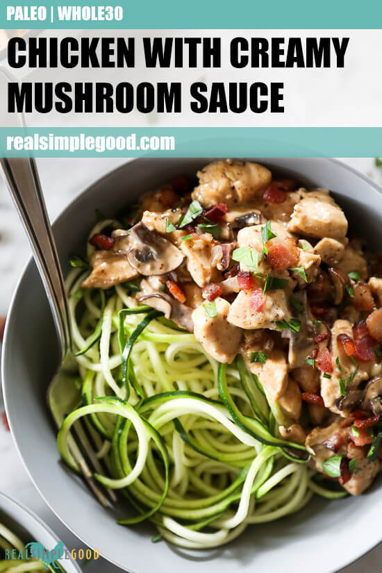 Close up image of chicken with creamy mushroom sauce in a bowl with zoodles. Text overlay at top.