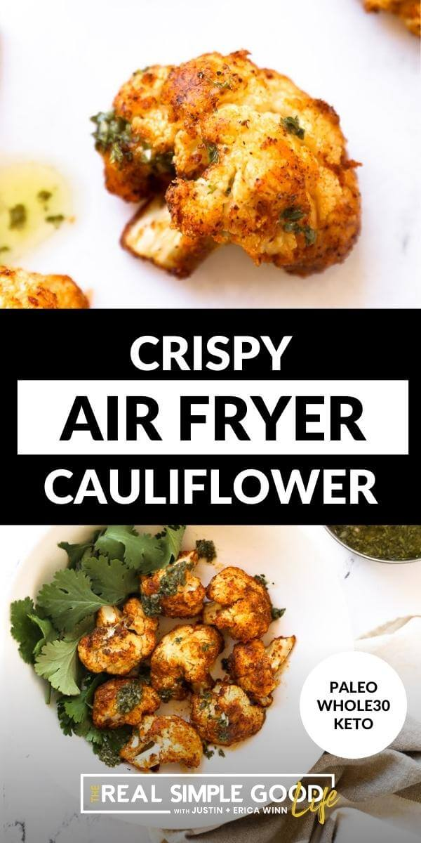 Split image with text in middle. Close up shot of cauliflower floret on top and bowl of air fryer cauliflower with parsley garnish on bottom