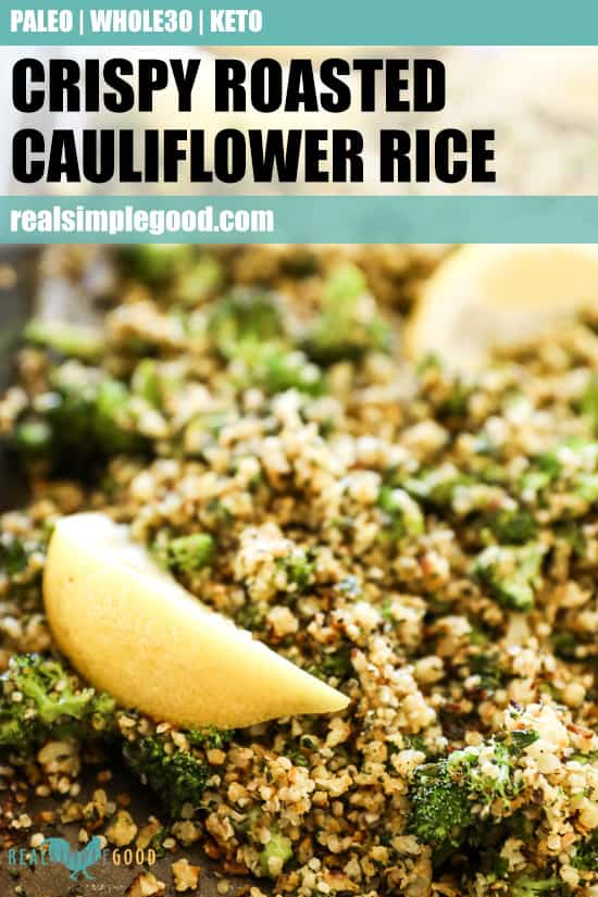 Crispy roasted cauliflower rice on a sheet pan with lemon wedges with text overlay at top of image for pinterest.