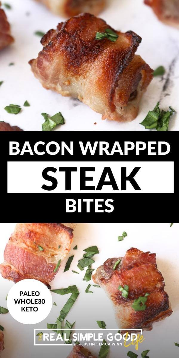 Vertical split image with text in the middle. Top image is close up of one bacon wrapped steak bite. Bottom image of two steak bites wrapped in bacon shot from overhead.