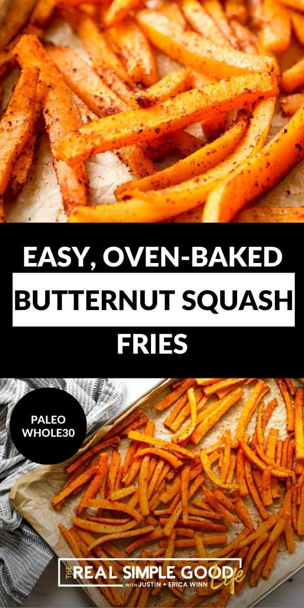 Vertical split image with text overlay in the middle. Top image angled close up of butternut squash fries. Bottom image overhead shot of fries on a baking sheet.
