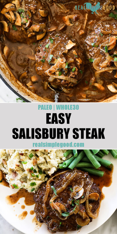 Easy salisbury steak split image with text in middle. In pan with mushroom and onion gravy on top and on plate with green beans and mashed potatoes bottom