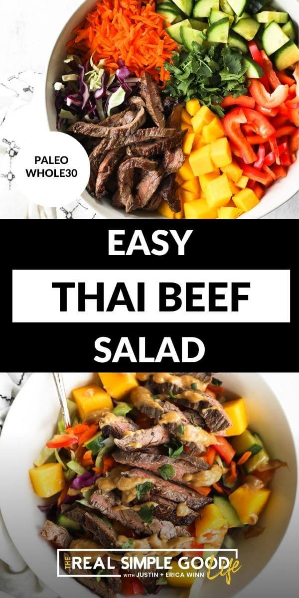 Vertical split image with text overlay in the middle. Top image of deconstructed thai beef salad in a bowl before being mixed together. Bottom image of salad served in a bowl with extra sauce drizzled on top.