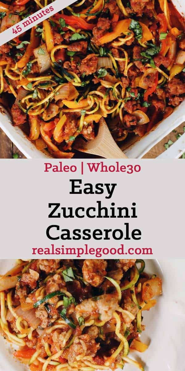 This Paleo and Whole30 easy zucchini casserole is packed with veggies and a breeze to make! It's filled with Italian sausage, bell peppers and onions! Paleo + Whole30 | realsimplegood.com