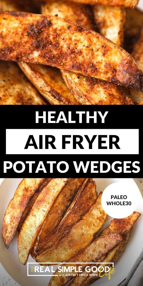 Vertical split image with text overlay in the middle. Top image is close up of potato wedges. Bottom image of air fryer potatoes lined up on a plate.