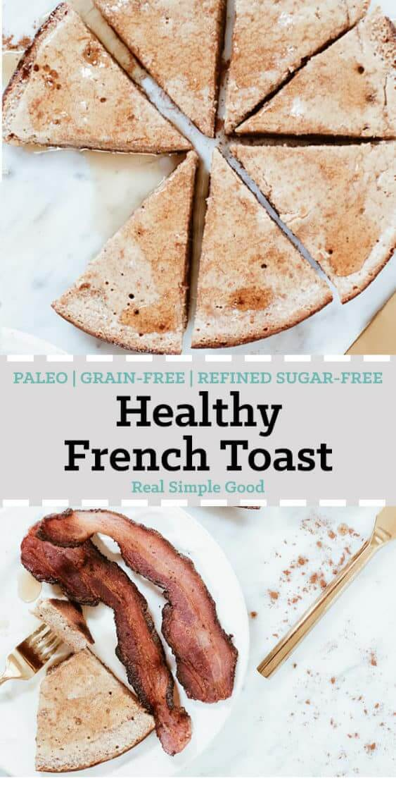 This grain-free healthy french toast recipe is so delicious, you won't believe it doesn't use bread! It's really just a french toast bake that is super easy to make and ready to eat in about 20 minutes! It's grain-free, refined sugar-free and Paleo friendly! | realsimplegood.com #paleo #paleobreakfast #grainfree