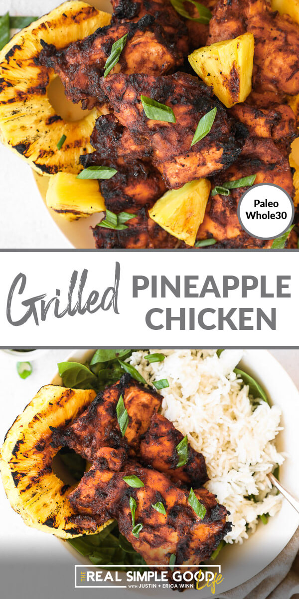 Vertical split image with text overlay in the middle. Top image is close up of grilled pineapple chicken on a plate. Bottom image of chicken and pineapple served in a bowl with greens and white rice.