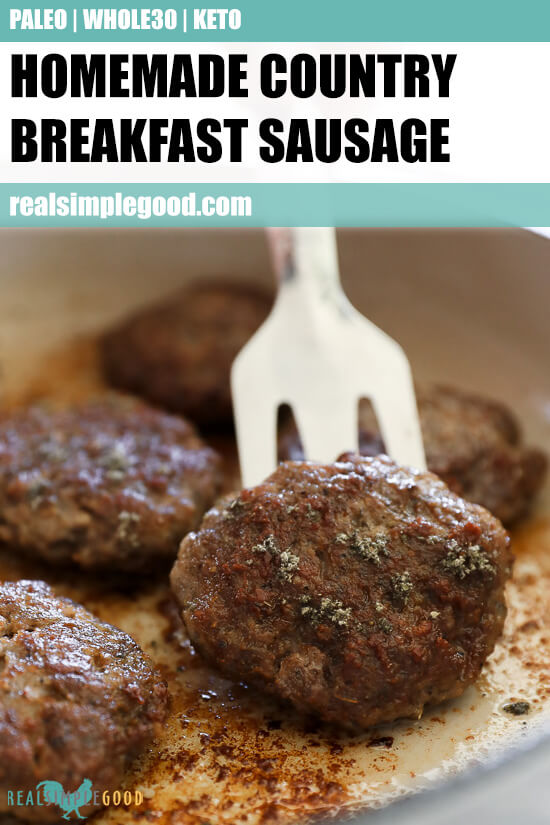 Close up of lifting homemade country breakfast sausage patty out of skillet with text overlay at top.