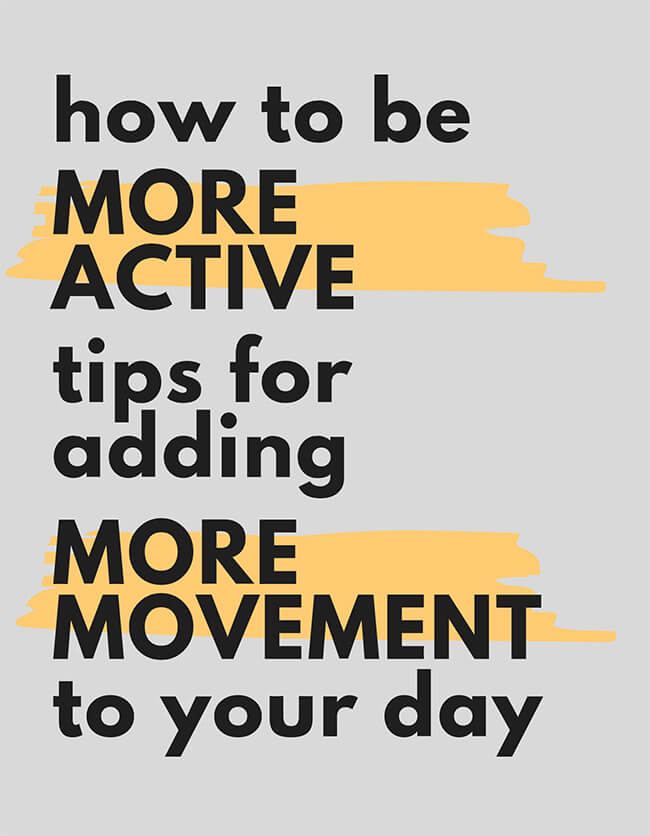 Text image stating How to be more active tips for adding more movement to your day