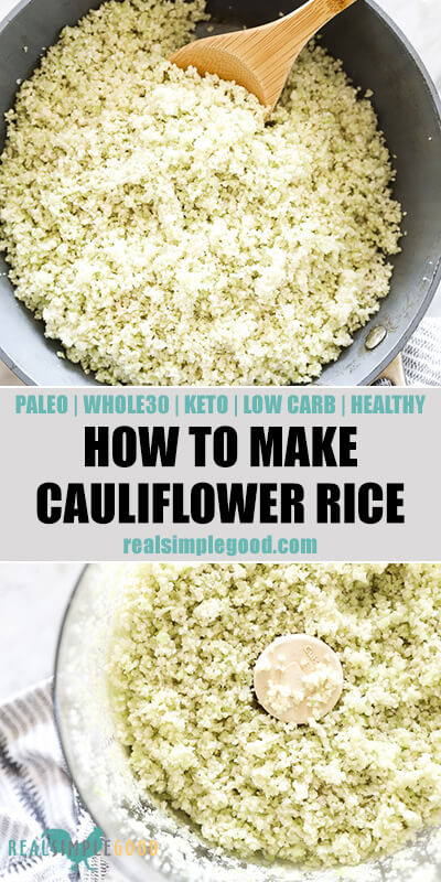 Two close up vertical images of cauliflower rice with text overlay in the middle. Top image of cauliflower rice in a skillet and in a food processor on the bottom.