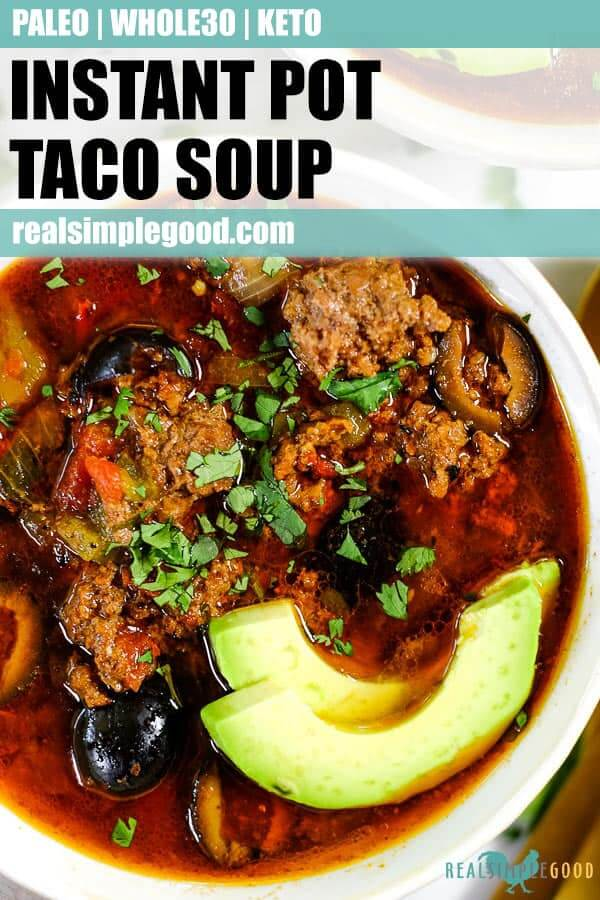 Long pin image of Instant Pot taco soup with sliced avocado and chopped cilantro.