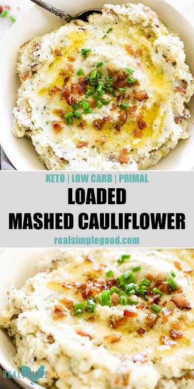 Two close up images of loaded mashed cauliflower with text overlay in the middle. Top image in a bowl with serving spoon and bottom image angled shot of the bowl.
