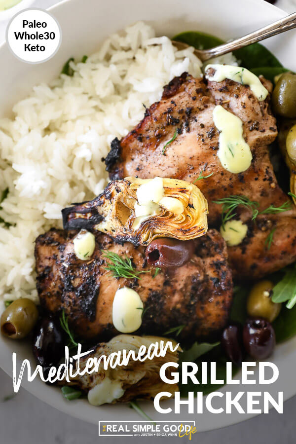 Overhead close up image of grilled mediterranean chicken in a bowl with rice, artichoke hearts and olives. Text overlay at bottom.