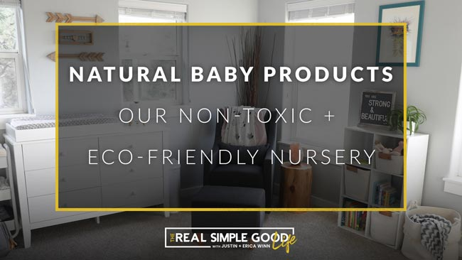 "Horizontal image of baby nursery with text overlay that says ""Natural Baby Products - Our Non-Toxic + Eco-Friendly Nursery"