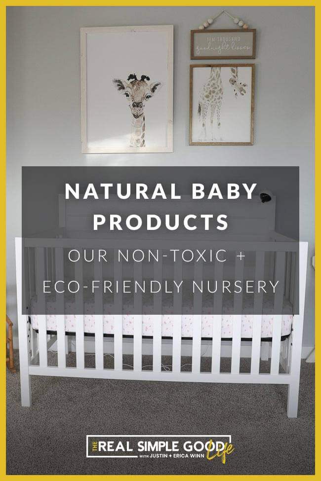 "Vertical image of baby crib and giraffe wall art with text overlay that says ""Natural Baby Products - Our Non-Toxic + Eco-Friendly Nursery""."