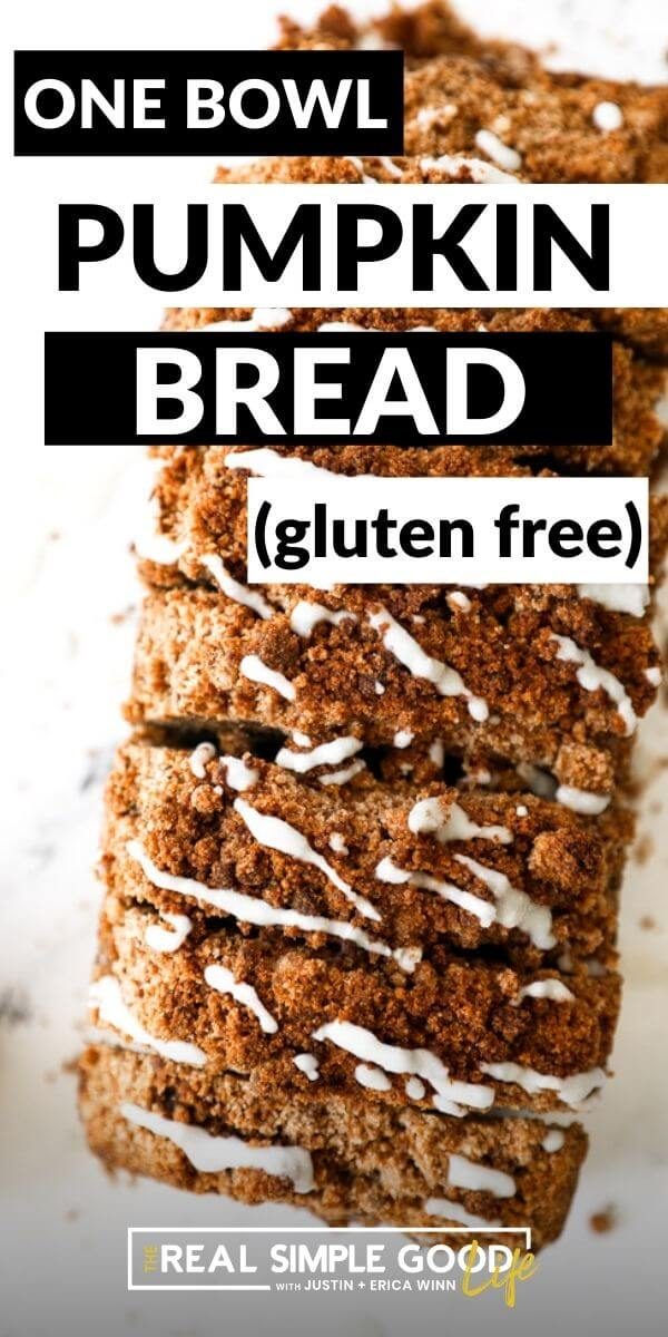 One Bowl Gluten Free Pumpkin Bread