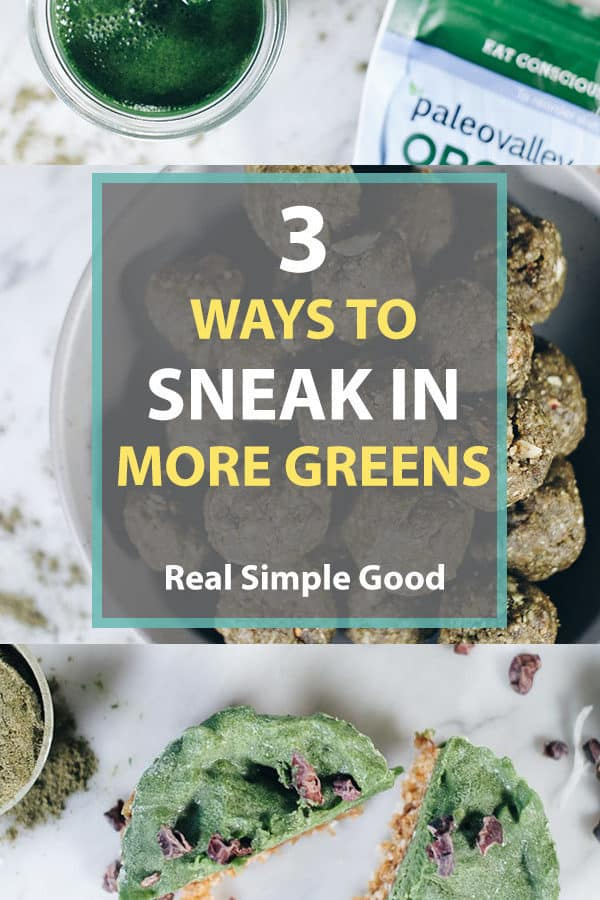 3 Ways To Sneak More Greens Into Your Day