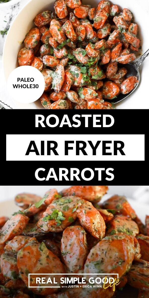 Vertical split image with text overlay in the middle. Top image of roasted air fryer carrot in a bowl with a serving spoon. Bottom image is close up of roasted carrots piled up on a plate.