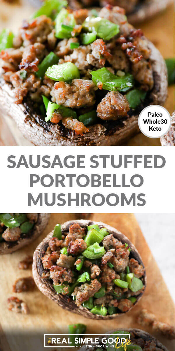 Split image with text in middle. Sausage stuffed portobello mushrooms close up at top with overhead view on bottom