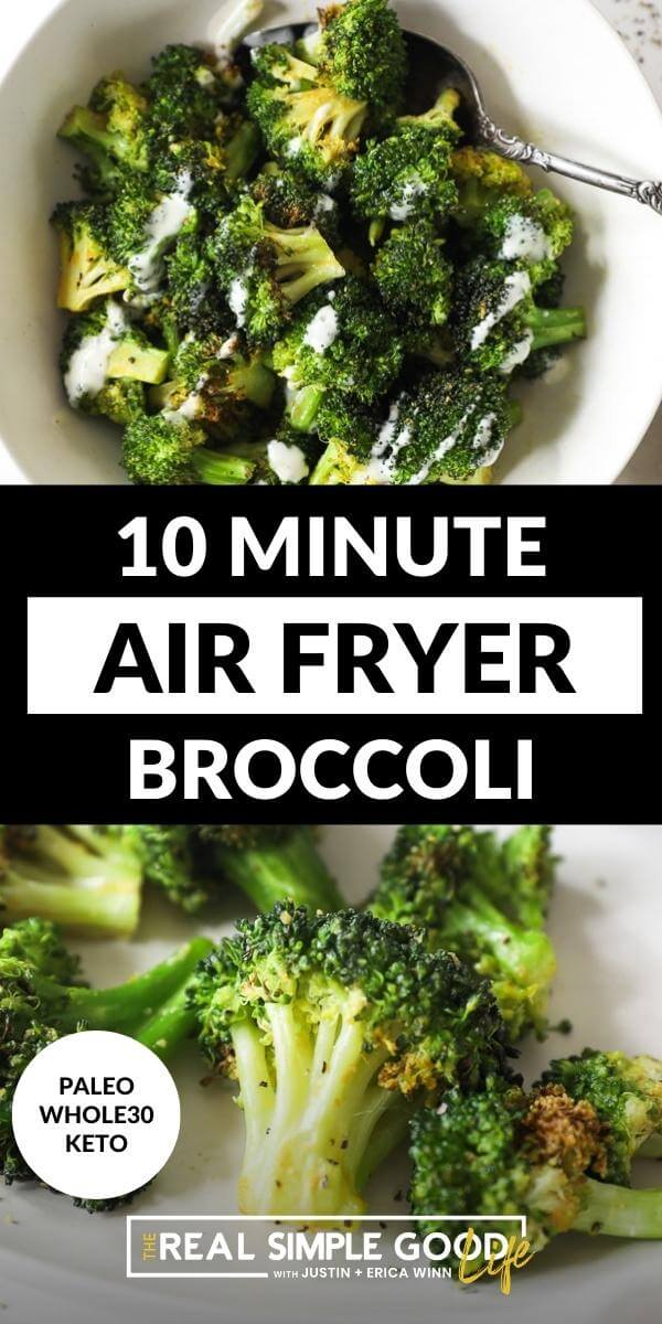 Vertical split image with text overlay in the middle. Top image overhead shot of air fryer broccoli in a bowl with ranch and a serving spoon. Bottom image close up of broccoli on a plate.
