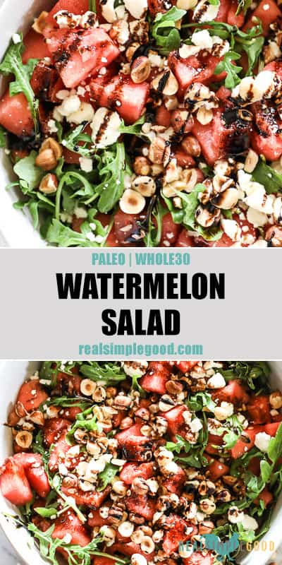 Two overhead images of watermelon salad in a large serving bowl. Watermelon, arugula, hazelnuts, balsamic vinegar and optional feta cheese. Text overlay between images for pinterest.