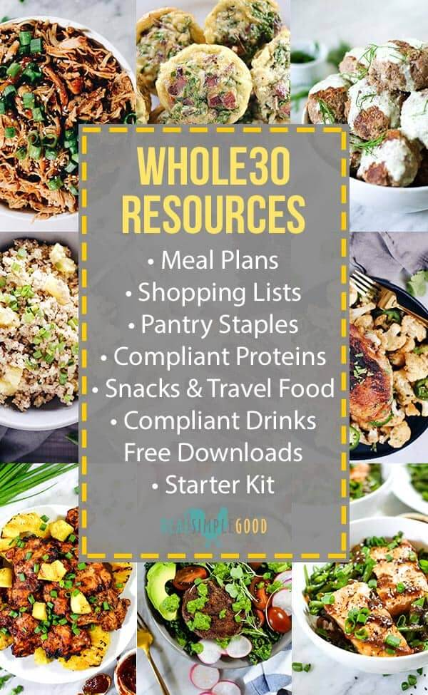 Whole30 resources featuring meal plans, shopping lists, pantry staples, compliant proteins, shacks, drinks, free downloads and a starter kit to get you through your Whole30 with ease. Everything you need for the Whole30! #whole30 | realsimplegood.com